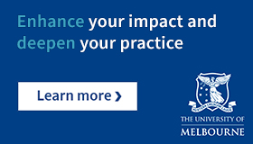 Enhance your impact and deepen your practice - learn more The University of Melbourne
