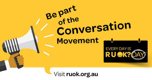 RU OK Day - Be Part of the Conversation Movement