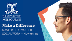 University of Melbourne - Make a Difference Master of Advanced Social Work - now online