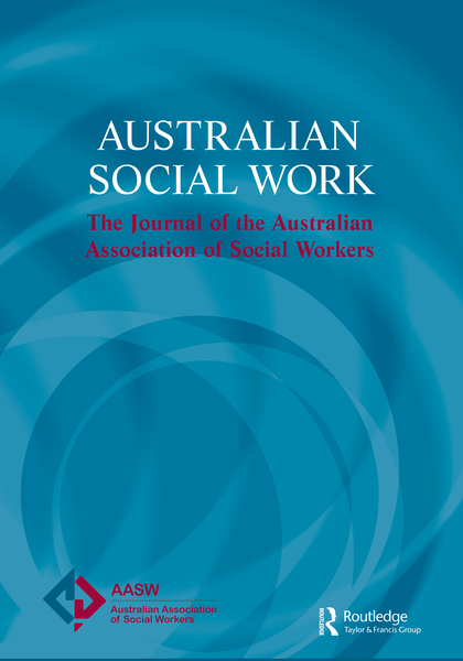Australian Social Work: The Journal of the Australian Association of Social Workers