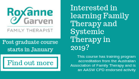 Roxanne Garven Family Therapist: Interested in learning Family Therapy and Systemic Therapy in 2019? Postgraduate course starts in January Find out more.