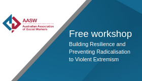 Free workshop: Building Resilience and Preventing Radicalisation to Violent Extremism