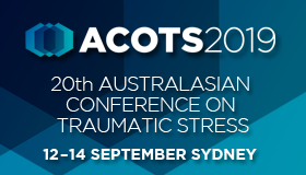 ACOTS 2019 Australasian Conference on Traumatic Stress 12-14 September Sydney