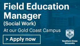 Field Education Manager (Social Work) At our Gold Coast campus