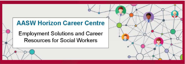 AASW Horizon Career Centre Employment Solutions and Career Resources for Social Workers